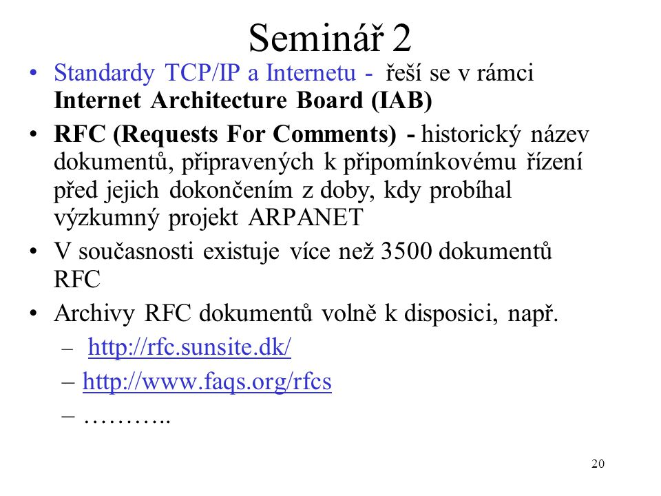 Seminář 2 Standardy TCP/IP a Internetu - řeší se v rámci Internet Architecture Board (IAB)