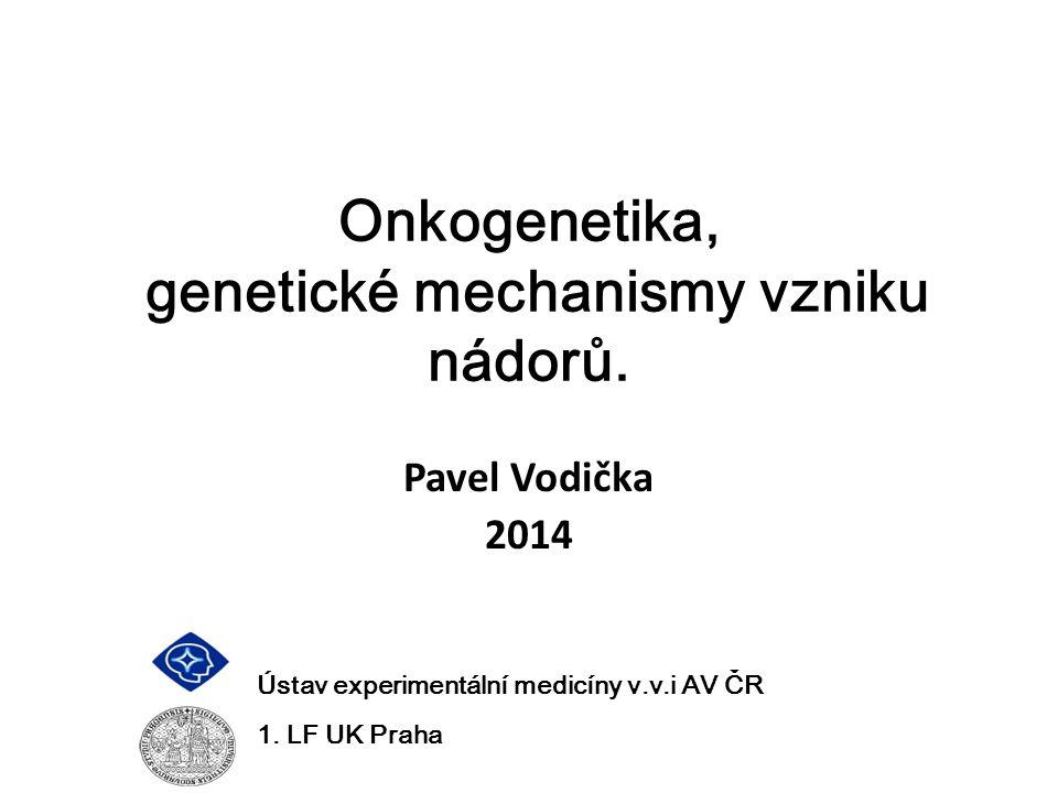 Onkogenetika, genetické mechanismy vzniku nádorů.