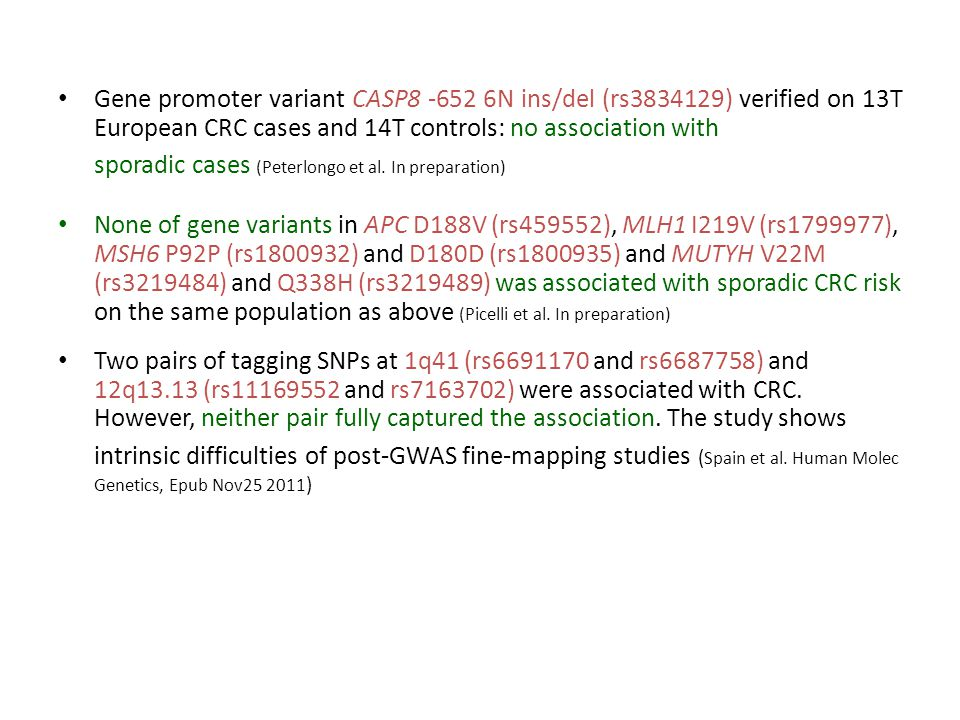 Gene promoter variant CASP N ins/del (rs ) verified on 13T European CRC cases and 14T controls: no association with