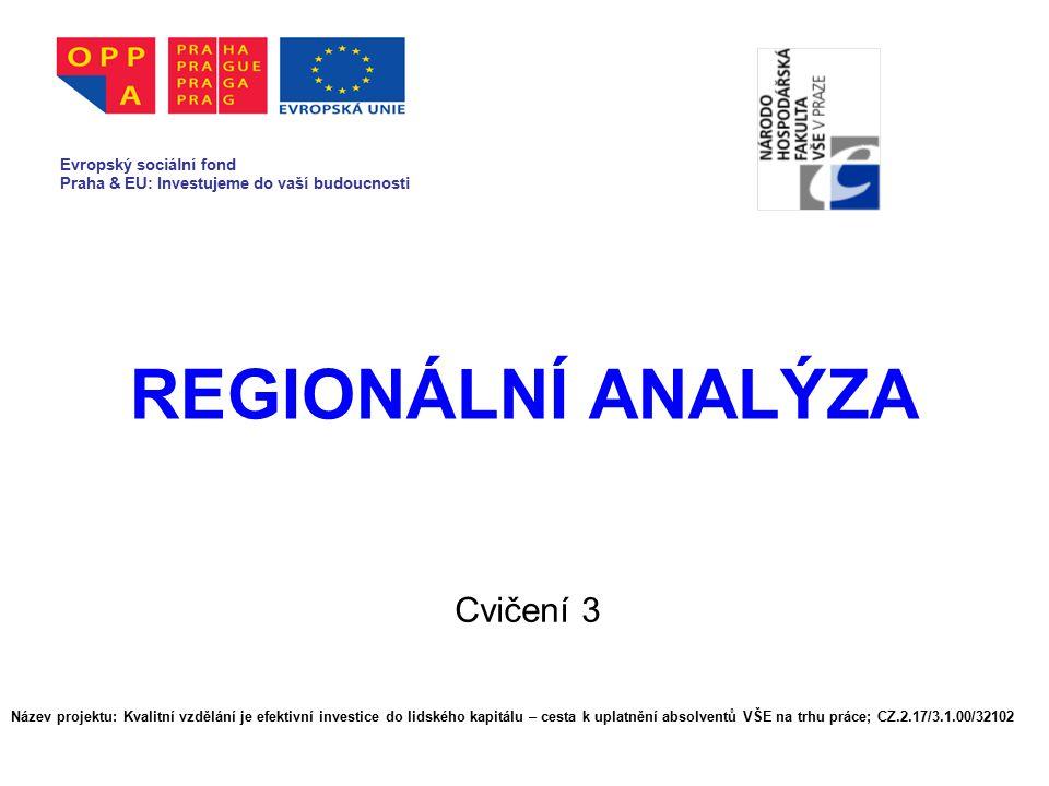 REGIONÁLNÍ ANALÝZA Cvičení 3 Evropský sociální fond