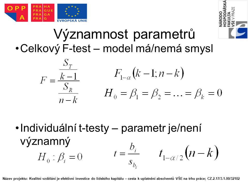 Významnost parametrů Celkový F-test – model má/nemá smysl