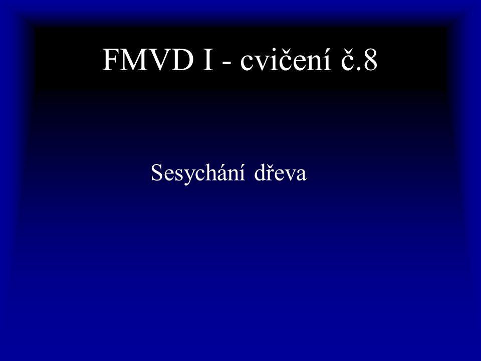 FMVD I - cvičení č.8 Sesychání dřeva