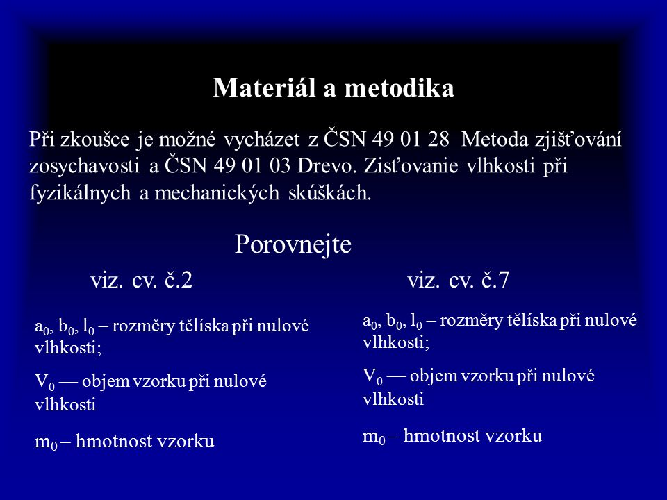 Materiál a metodika Porovnejte viz. cv. č.2 viz. cv. č.7