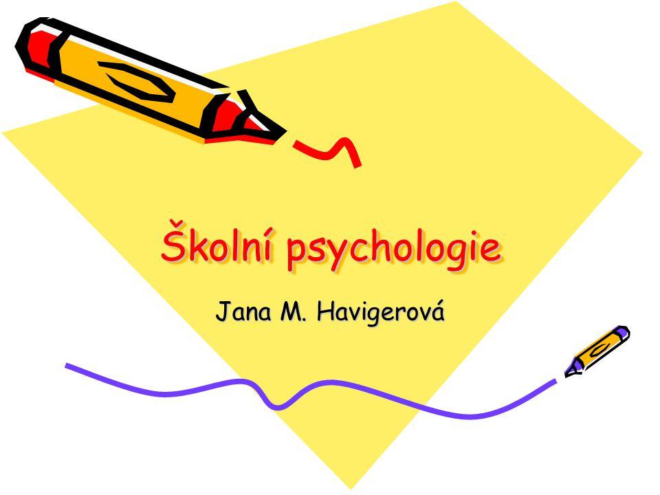 Školní psychologie Jana M. Havigerová