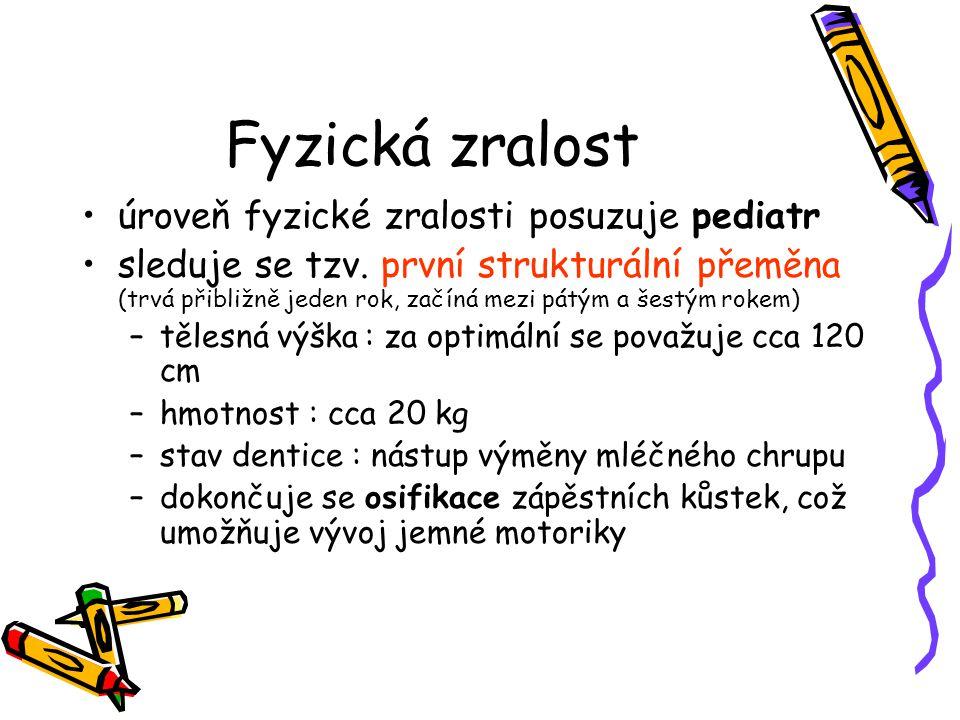 Fyzická zralost úroveň fyzické zralosti posuzuje pediatr