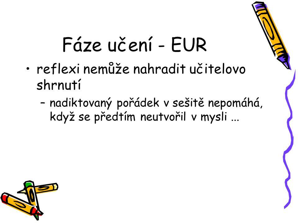 Fáze učení - EUR reflexi nemůže nahradit učitelovo shrnutí