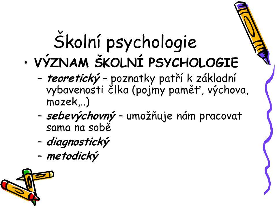 Školní psychologie VÝZNAM ŠKOLNÍ PSYCHOLOGIE