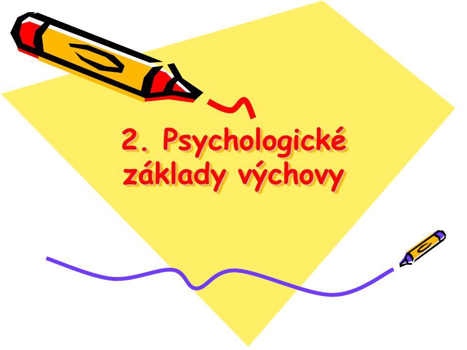 2. Psychologické základy výchovy