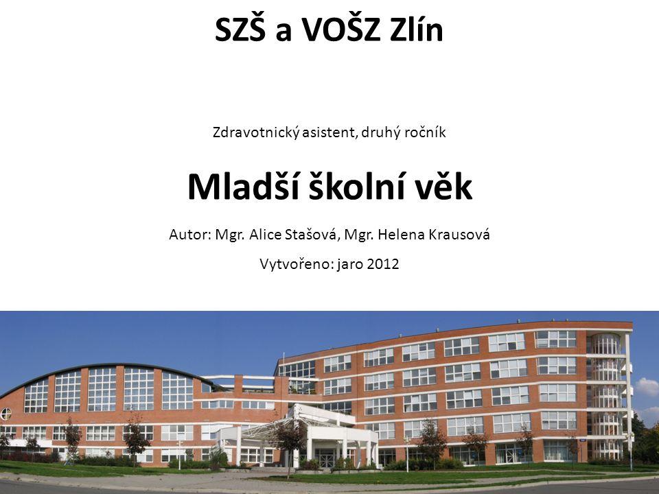 SZŠ a VOŠZ Zlín Zdravotnický asistent, druhý ročník Mladší školní věk