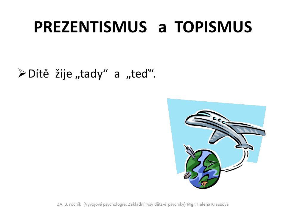 PREZENTISMUS a TOPISMUS