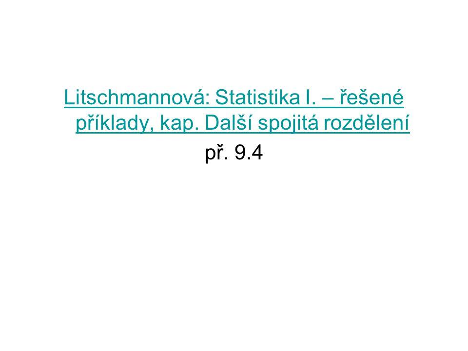 Litschmannová: Statistika I. – řešené příklady, kap