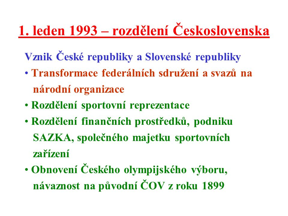 1. leden 1993 – rozdělení Československa