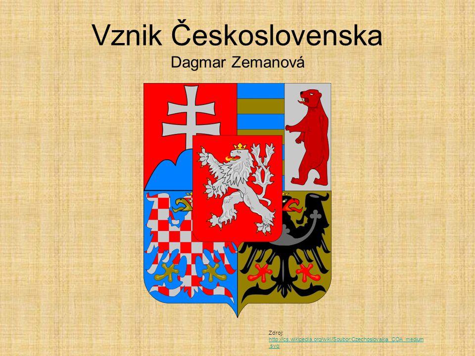 Vznik Československa Dagmar Zemanová