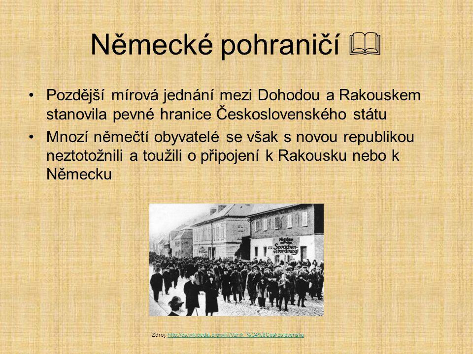 Německé pohraničí  Pozdější mírová jednání mezi Dohodou a Rakouskem stanovila pevné hranice Československého státu.