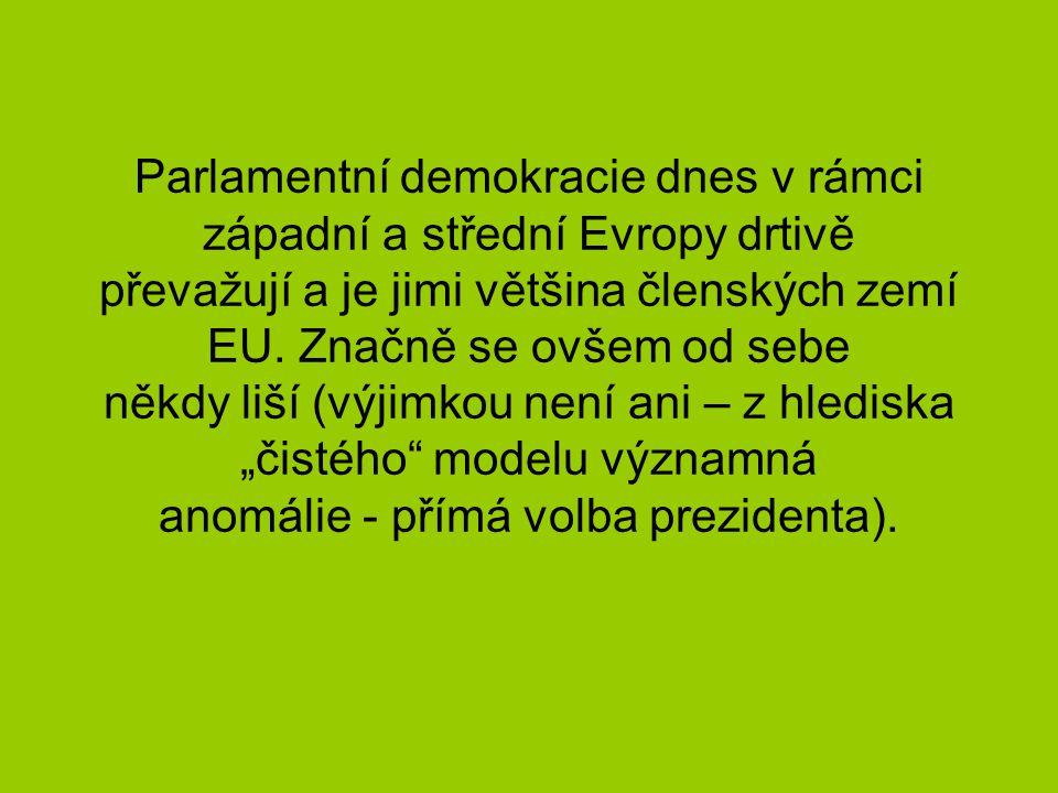 Parlamentní demokracie dnes v rámci západní a střední Evropy drtivě převažují a je jimi většina členských zemí EU.