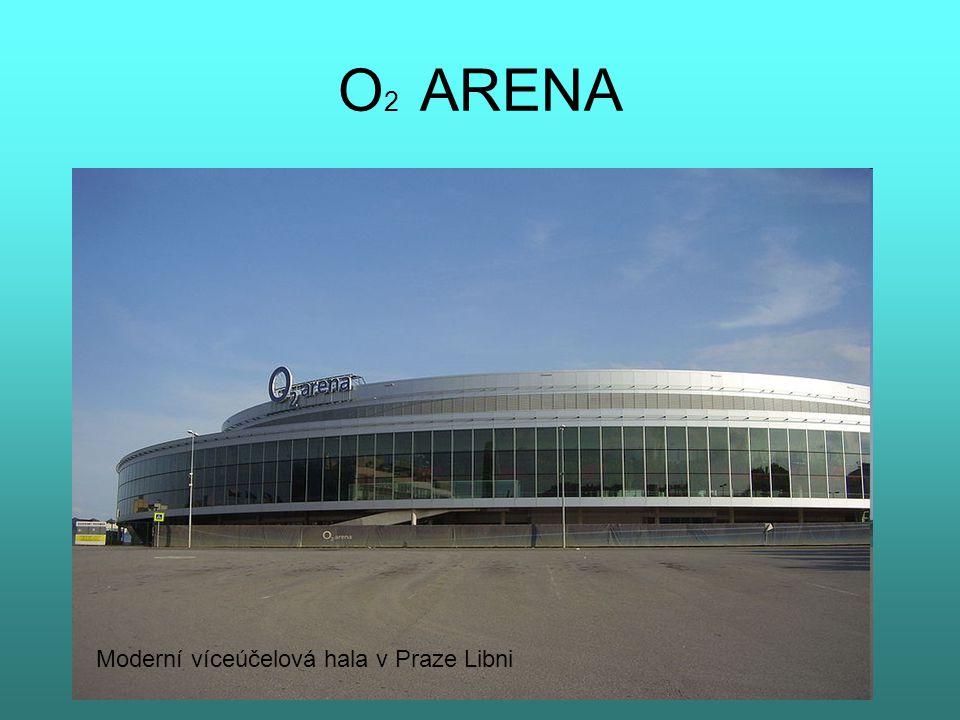 O2 ARENA Moderní víceúčelová hala v Praze Libni