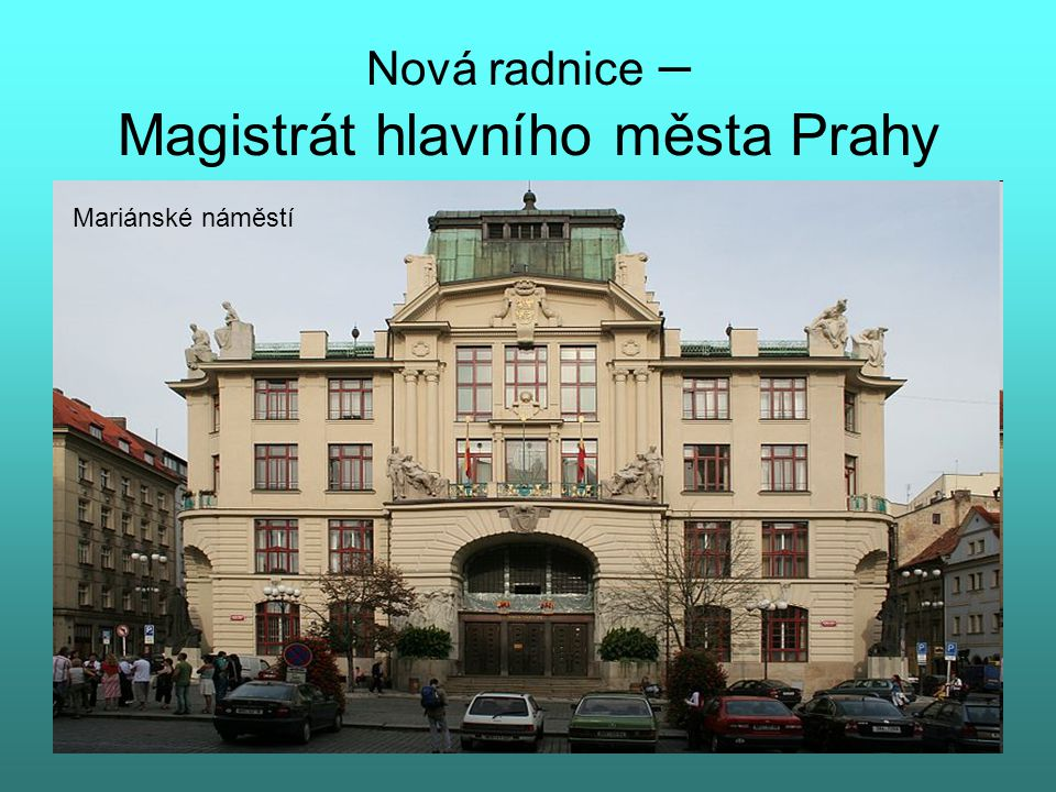 Nová radnice – Magistrát hlavního města Prahy