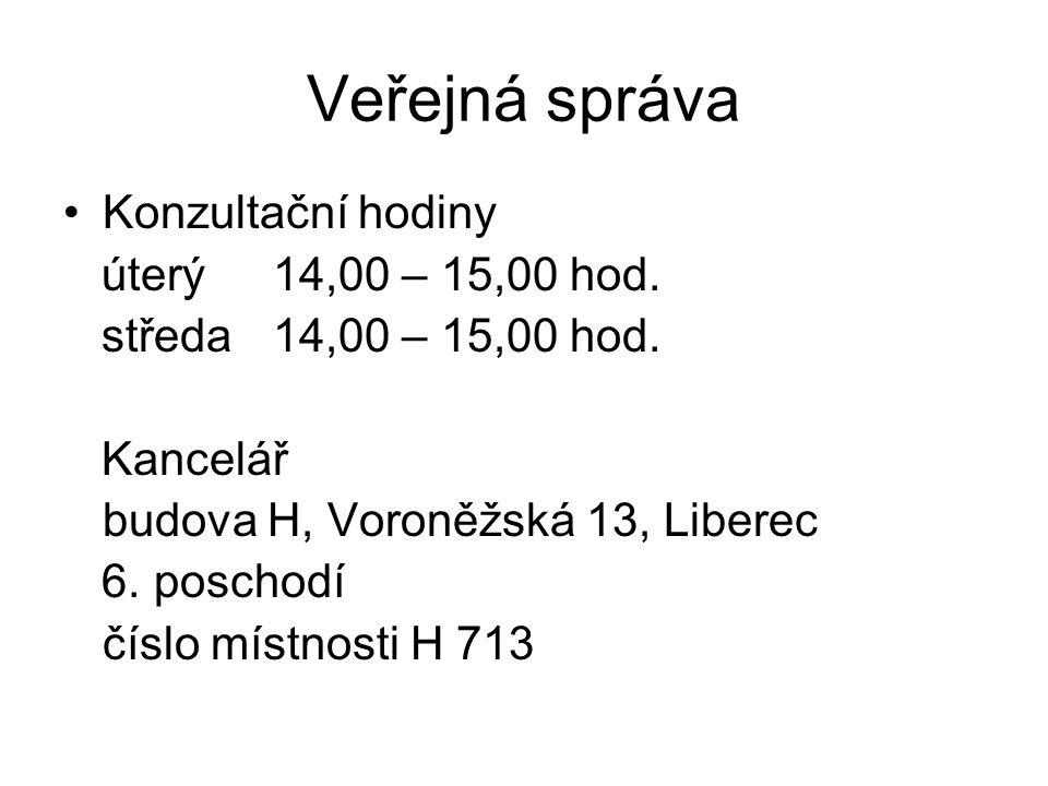 Veřejná správa Konzultační hodiny úterý 14,00 – 15,00 hod.