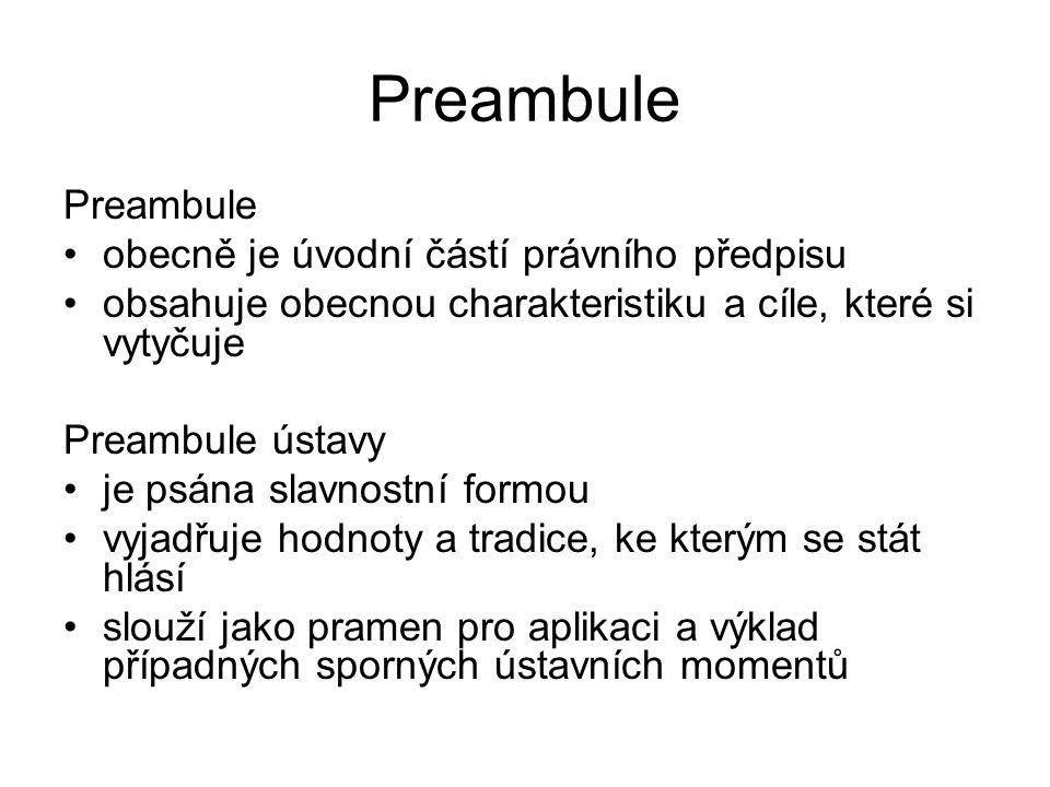 Preambule Preambule obecně je úvodní částí právního předpisu