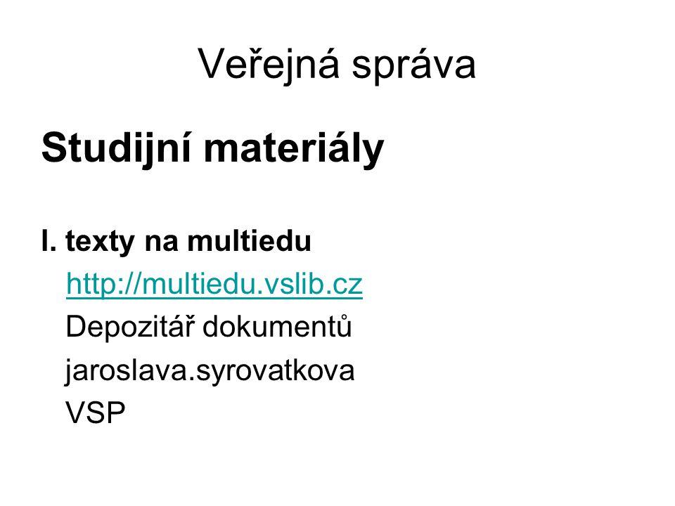 Veřejná správa Studijní materiály l. texty na multiedu