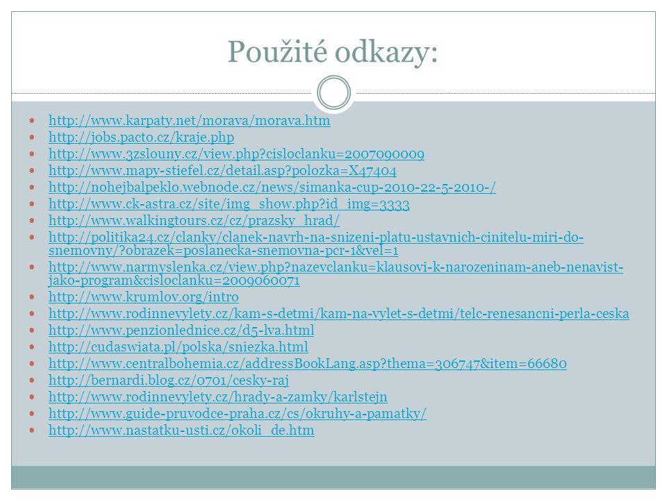 Použité odkazy: http://www.karpaty.net/morava/morava.htm