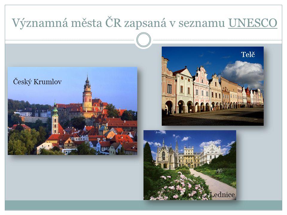 Významná města ČR zapsaná v seznamu UNESCO