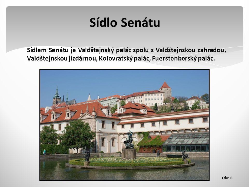 Sídlo Senátu Sídlem Senátu je Valdštejnský palác spolu s Valdštejnskou zahradou, Valdštejnskou jízdárnou, Kolovratský palác, Fuerstenberský palác.