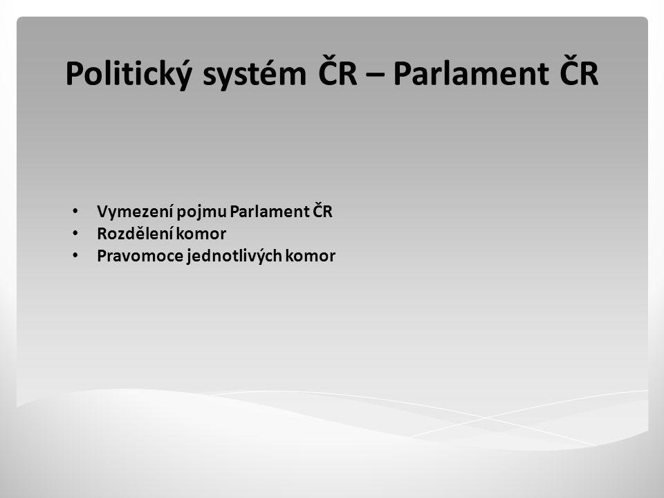Politický systém ČR – Parlament ČR