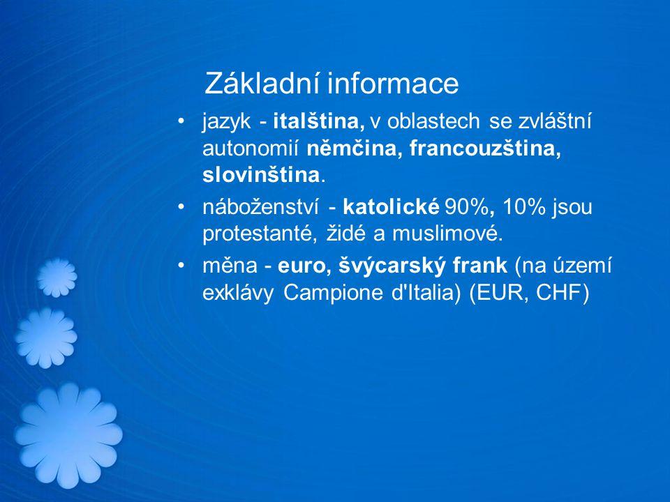 Základní informace jazyk - italština, v oblastech se zvláštní autonomií němčina, francouzština, slovinština.