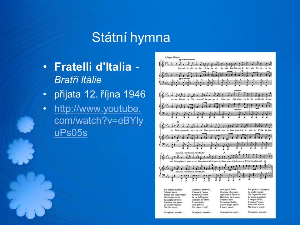 Státní hymna Fratelli d Italia - Bratři Itálie přijata 12. října 1946