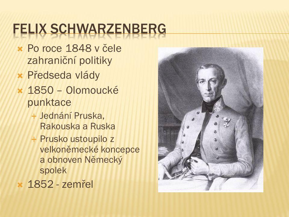 Felix Schwarzenberg Po roce 1848 v čele zahraniční politiky