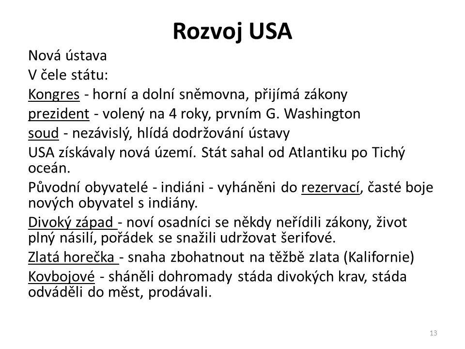 Rozvoj USA Nová ústava V čele státu: