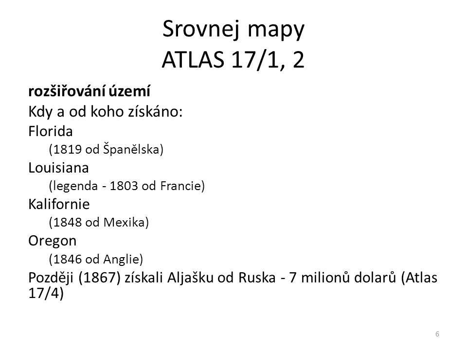 Srovnej mapy ATLAS 17/1, 2 rozšiřování území Kdy a od koho získáno: