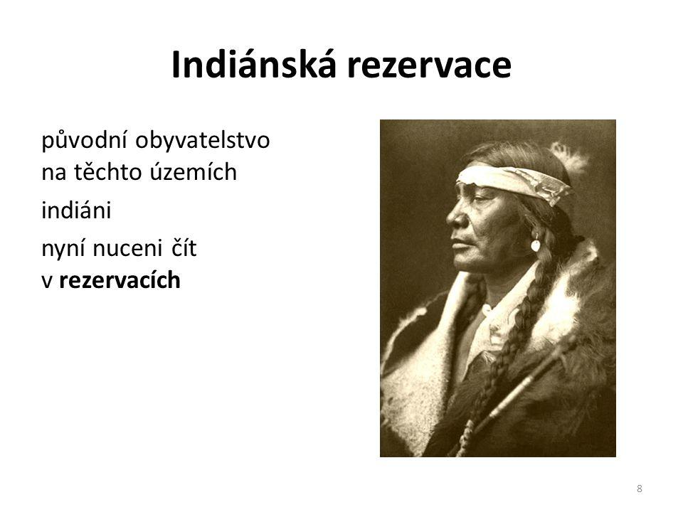 Indiánská rezervace původní obyvatelstvo na těchto územích indiáni