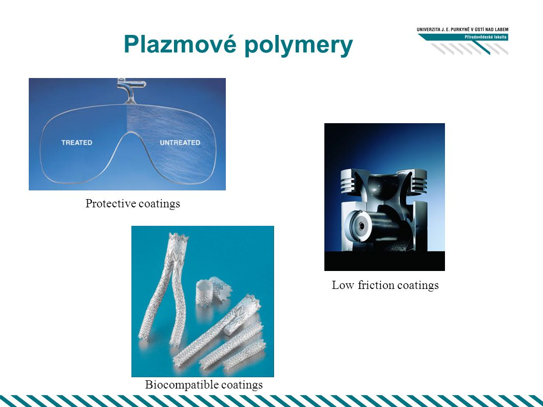 Plazmové polymery Protective coatings Low friction coatings