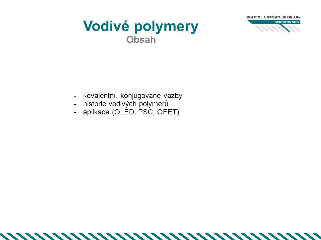 Vodivé polymery Obsah kovalentní, konjugované vazby