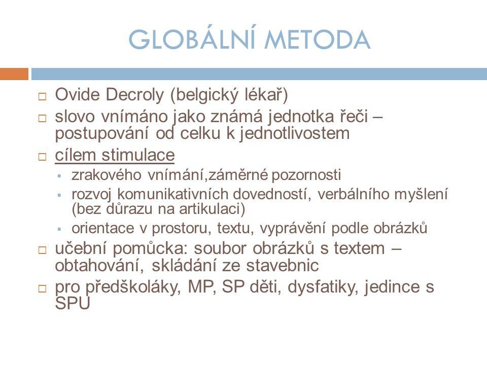 GLOBÁLNÍ METODA Ovide Decroly (belgický lékař)