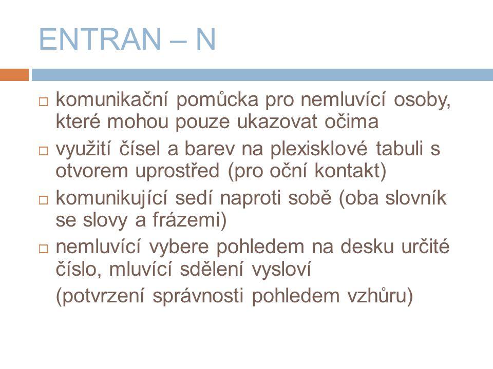ENTRAN – N komunikační pomůcka pro nemluvící osoby, které mohou pouze ukazovat očima.