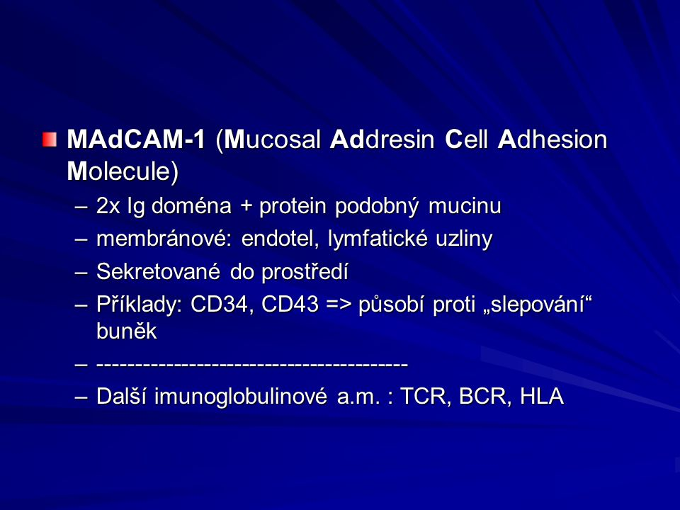 MAdCAM-1 (Mucosal Addresin Cell Adhesion Molecule)
