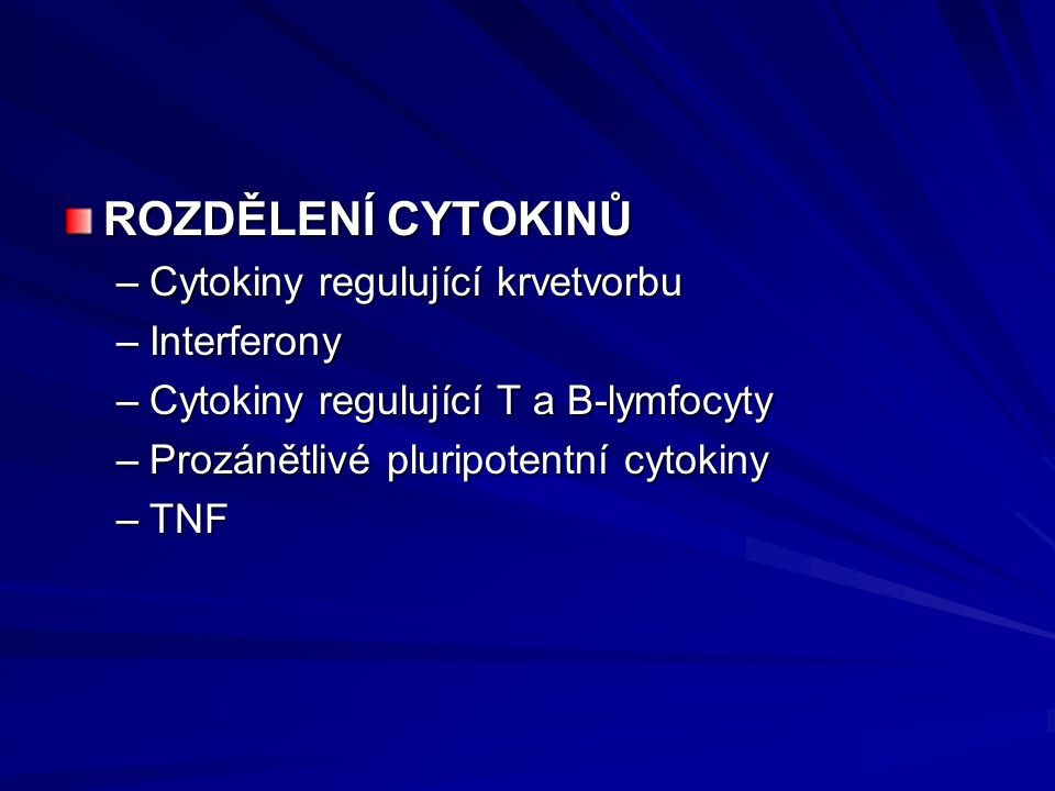 ROZDĚLENÍ CYTOKINŮ Cytokiny regulující krvetvorbu Interferony