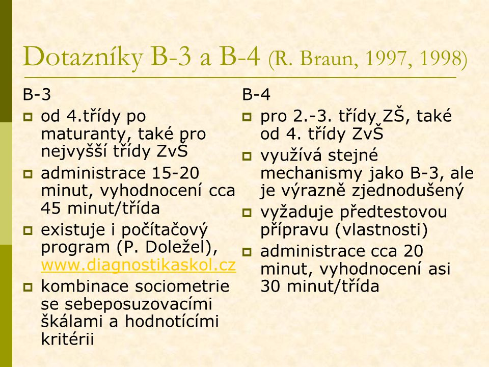 Dotazníky B-3 a B-4 (R. Braun, 1997, 1998)