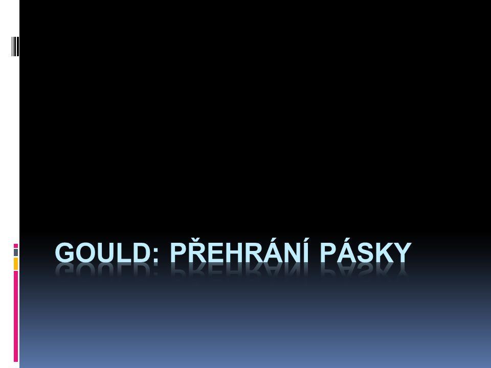 Gould: přehrání pásky
