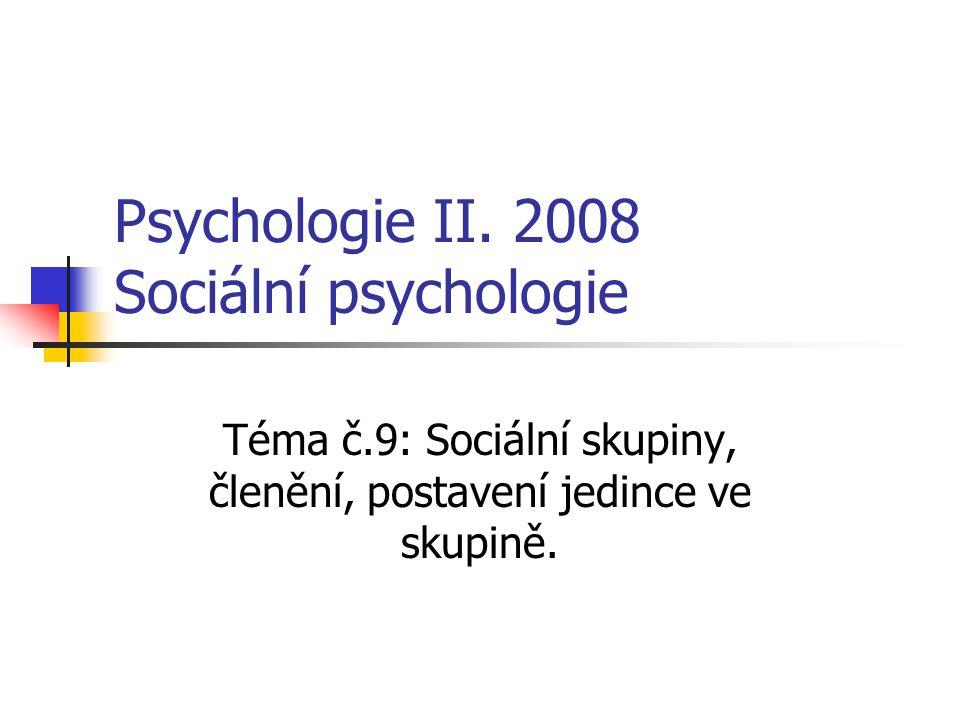 Psychologie II. 2008 Sociální psychologie