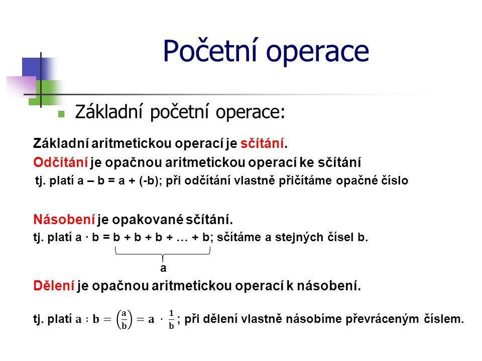 Početní operace Základní početní operace: