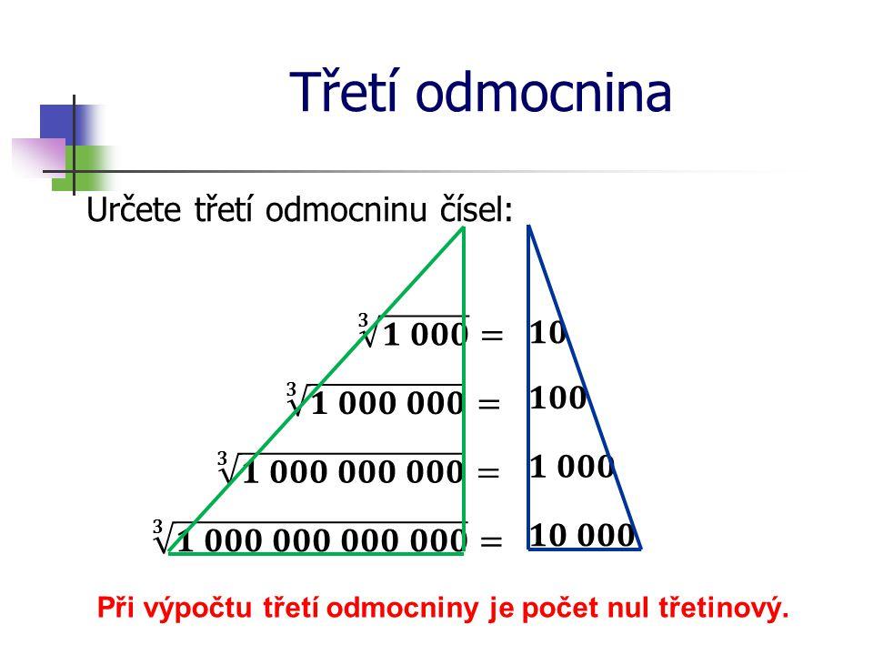 Při výpočtu třetí odmocniny je počet nul třetinový.