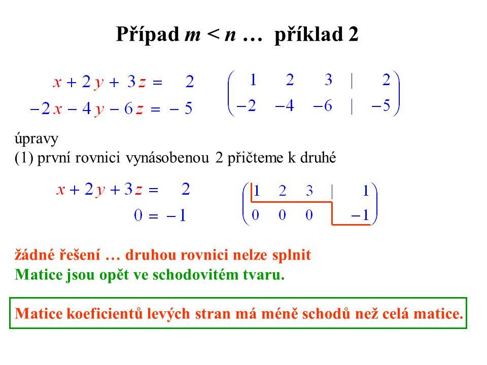 Případ m < n … příklad 2