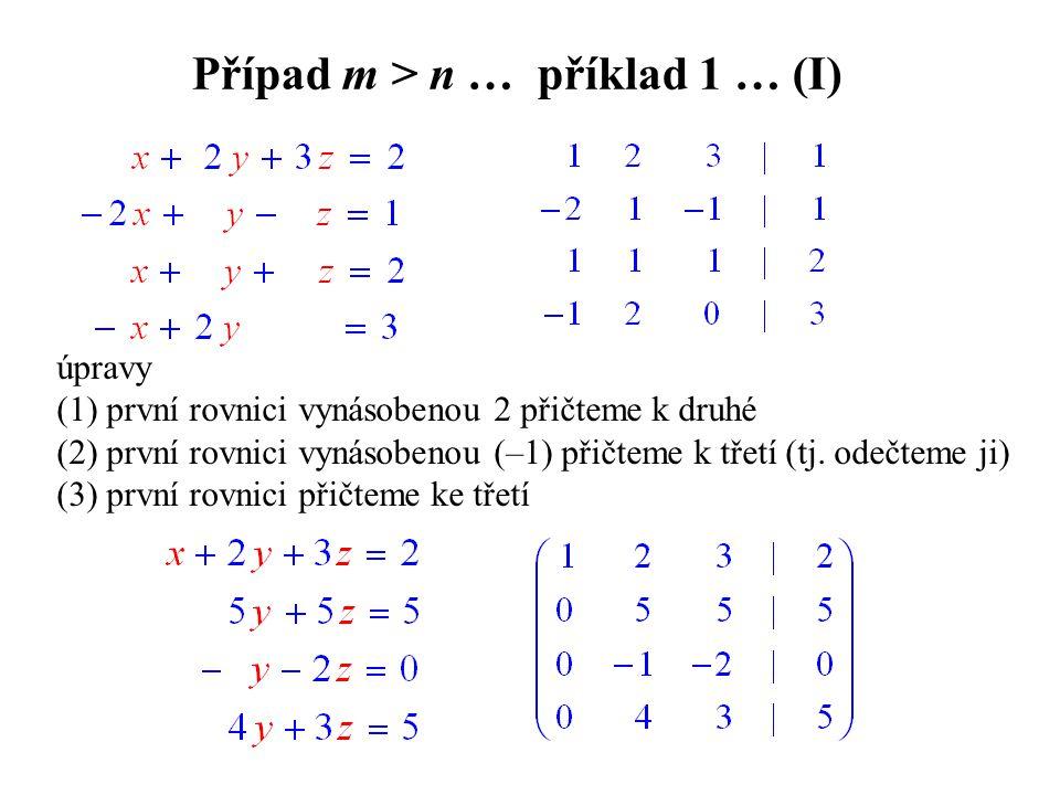 Případ m > n … příklad 1 … (I)