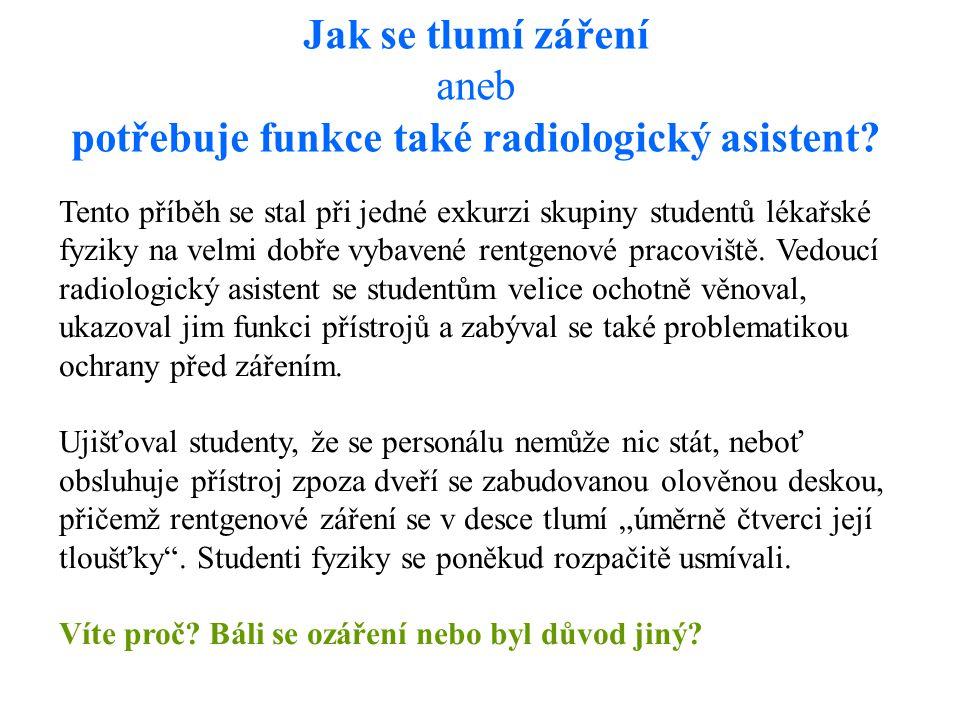 Jak se tlumí záření aneb potřebuje funkce také radiologický asistent