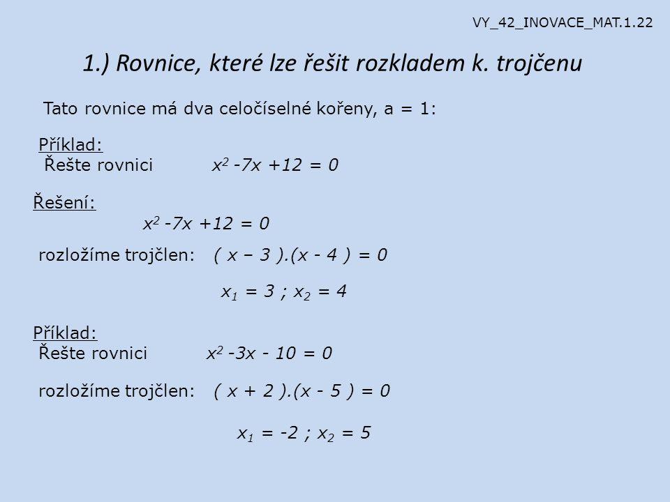 1.) Rovnice, které lze řešit rozkladem k. trojčenu