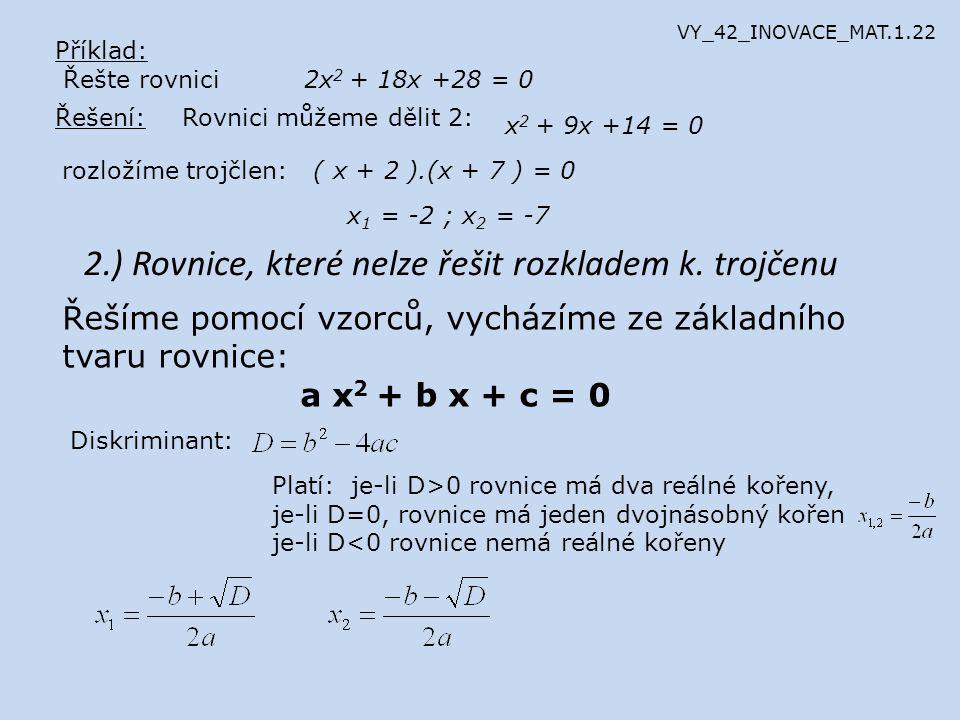 2.) Rovnice, které nelze řešit rozkladem k. trojčenu
